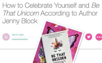 How to Celebrate Yourself and Be That Unicorn According to Author Jenny Block